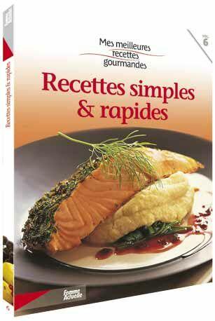 Mes Meilleures Recettes Gourmandes Simples Et Rapides Femme