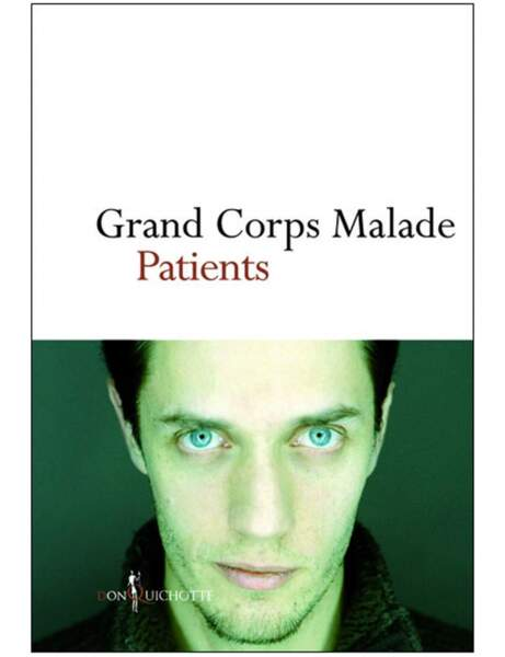 Patients, Grand corps malade, Ed. Don Quichotte, 15 euros
