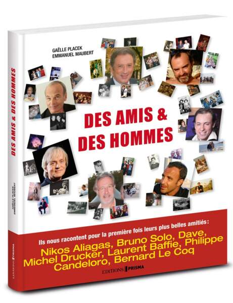Des amis et des hommes, Emmanuel Maubert et Gaëlle Placek, Ed. Prisma, 24,90 euros