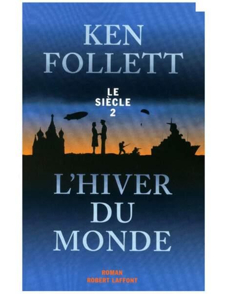 L'hiver du monde (tome2), Ken Follett, Ed. Robert Laffont, 24,50 euros