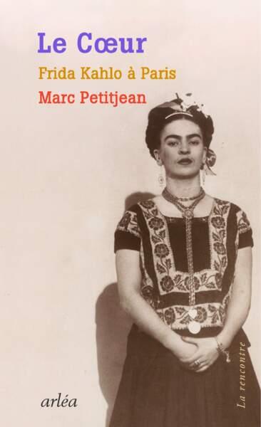 Le Coeur, Frida Kahlo à Paris