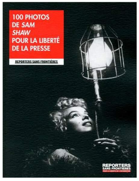 100 photos de Sam Shaw pour la liberté de la presse, Ed. RSF, 9,90 euros