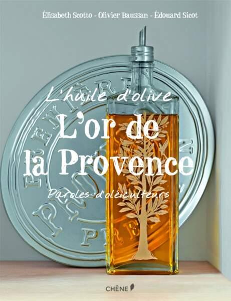 L'or de la Provence, paroles d'Oléiculteurs