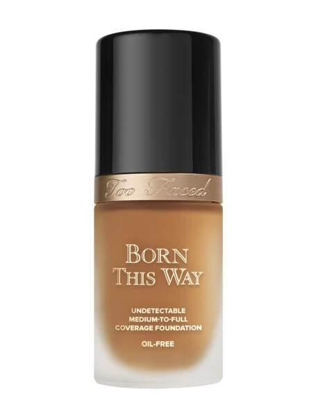 Si je veux un effet peau nue : le fond de teint Born This Way Too Faced