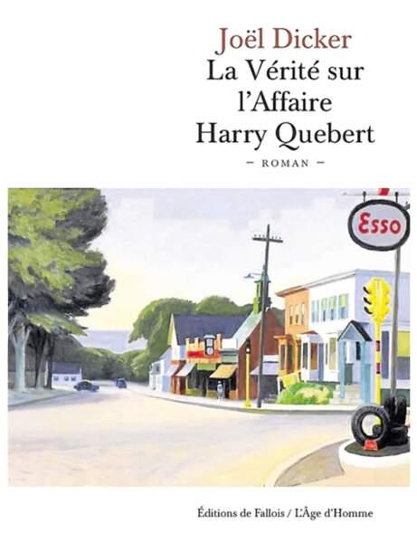 La vérité sur l'affaire Harry Quebert, Joël Dicker, Ed. De Fallois, 22 euros