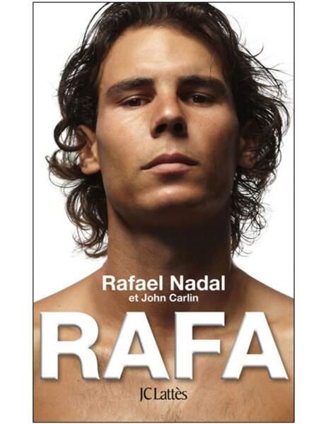 Rafa, Rafael Nadal et John Carlin, Ed. JC Lattès, 19 euros