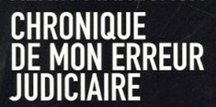 On a lu Chronique de mon erreur judiciaire d'Alain Marécaux, victime de l'affaire d'Outreau