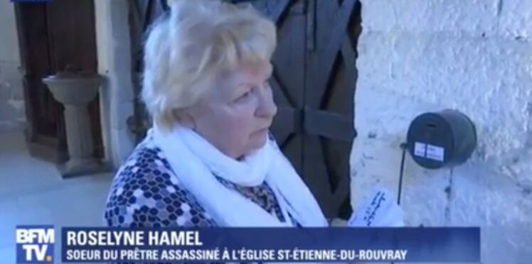 Le témoignage poignant de la sœur du père Hamel, Roselyne