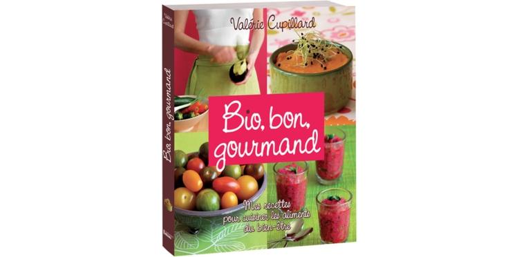 """""""Bio, bon, gourmand"""", le livre de la cuisine bien-être"""