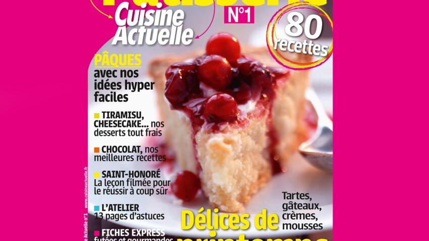 Le nouveau magazine Pâtisserie est en kiosque !