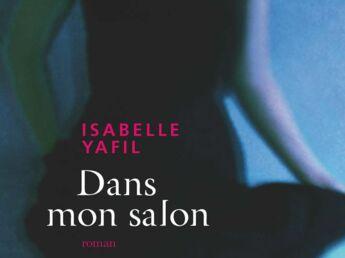 Dans mon salon, d'Isabelle Yafil