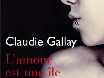 L'amour est une île, de Claudie Gallay.