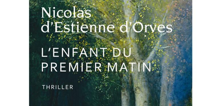 L'enfant du premier matin, de Nicolas D'estienne d'Orves