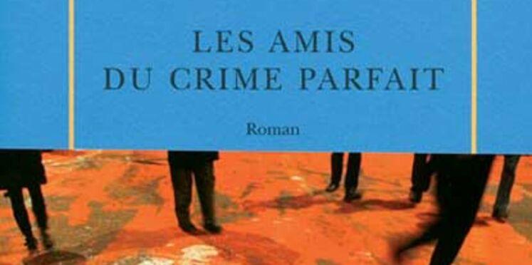 Les amis du crime parfait, d'Andrès Trapiello