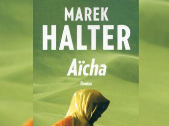 Exclusif : les premières pages du livre de Marek Halter, Aïcha (1/3)
