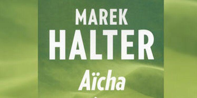 Exclusif : les premières pages du livre de Marek Halter, Aïcha (3/3)