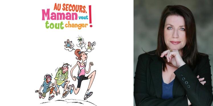 """On a lu """"Au secours, Maman veut tout changer !"""" de Valérie Domain"""