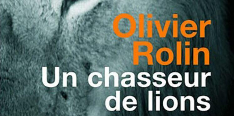 Un chasseur de lions, d'Olivier Rolin