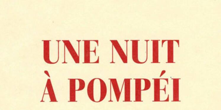Une nuit à Pompéi, d'Alain Jaubert
