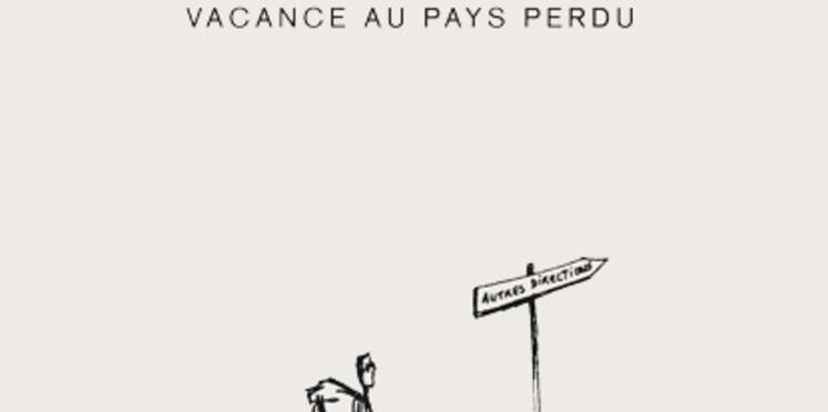 Vacance au pays perdu, de Phillipe Ségur