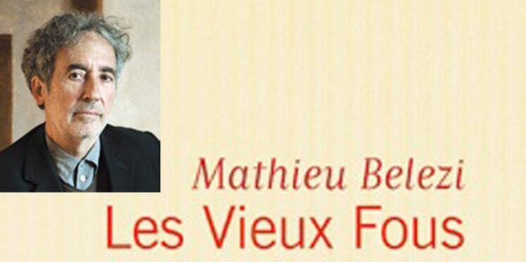 Rentrée littéraire 2011 : Les vieux fous de Mathieu Belezi