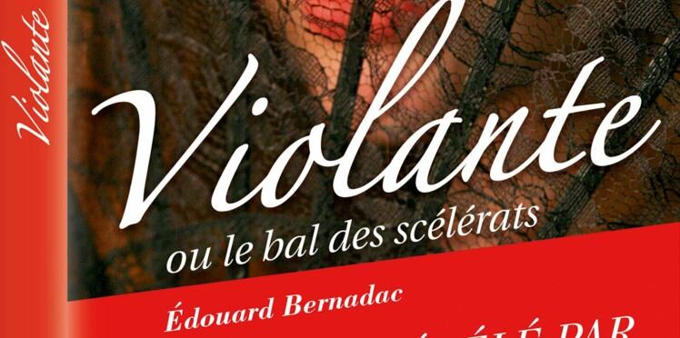 """""""Violante, le bal des scélérats"""": à lire d'urgence"""