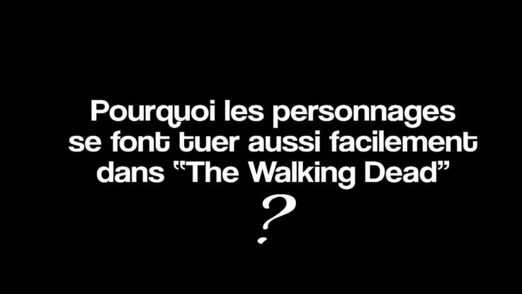 """Pourquoi... """"Pourquoi les personnages se font tuer aussi facilement dans The Walking Dead ?"""""""