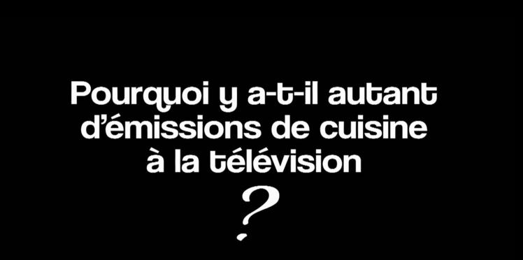 Pourquoi... Pourquoi y a-t-il autant d'émissions de cuisine à la télé ?
