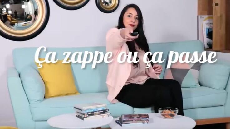 """""""Ça zappe ou ça passe"""" : le programme télé de la semaine"""