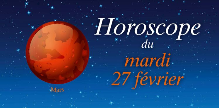 Horoscope du mardi 27 février par Marc Angel