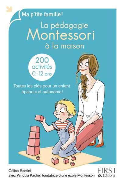 Montessori : la pédagogie Montessori à la maison, de Céline Santini - First