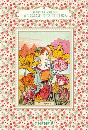 Pour plus d infos sur le langage des fleurs   Le petit livre du langage des  fleurs de Nathalie Chahine aux éditions du Chêne, 176 pages, 14,95 € c4429d93d55