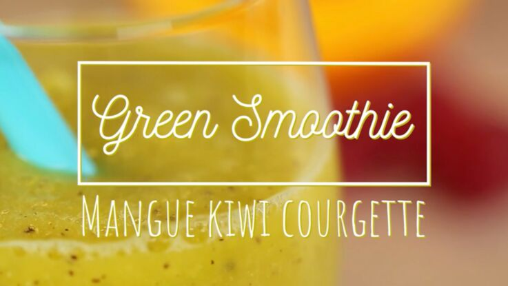 Green smoothie : mangue-kiwi-courgette