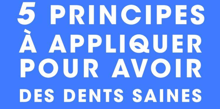 Les 5 principes à suivre pour avoir des dents saines