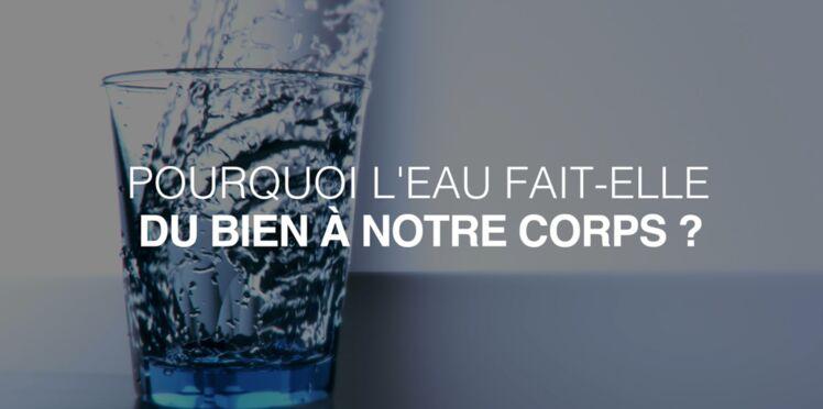 Pourquoi l'eau fait-elle du bien à notre corps ?