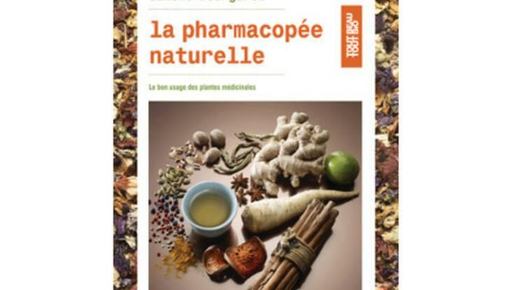 Découvrez tous les secrets de la pharmacopée naturelle
