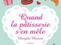 """Marylin Masson: Prix Feel Good Book Femme Actuelle 2019 pour """"Quand la pâtisserie s'en mêle"""""""
