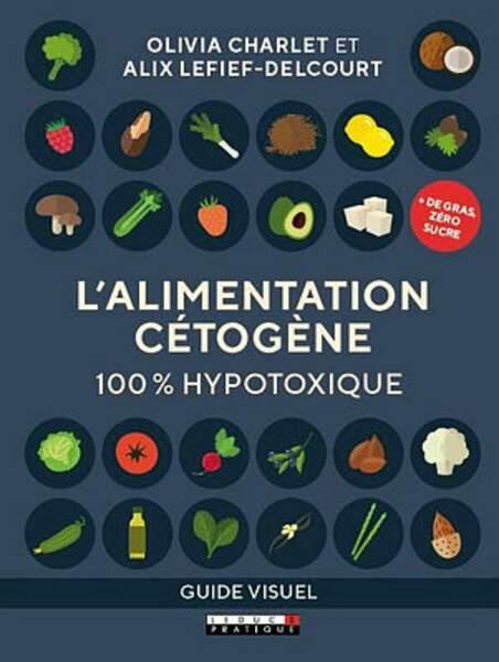 Diète cétogène : un livre pour tout comprendre
