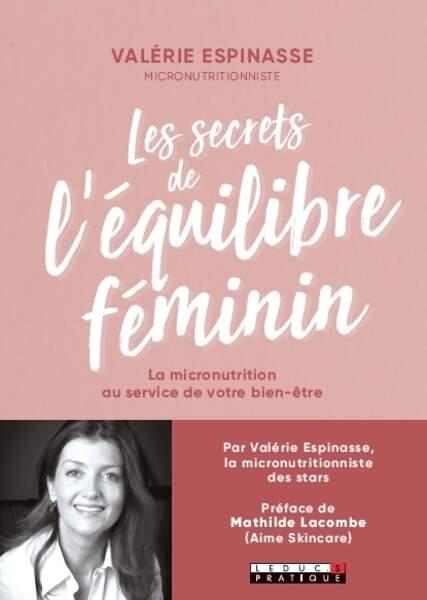 Le livre Les Secrets de l'équilibre féminin (Editions Leduc Pratique) de Valérie Espinasse.