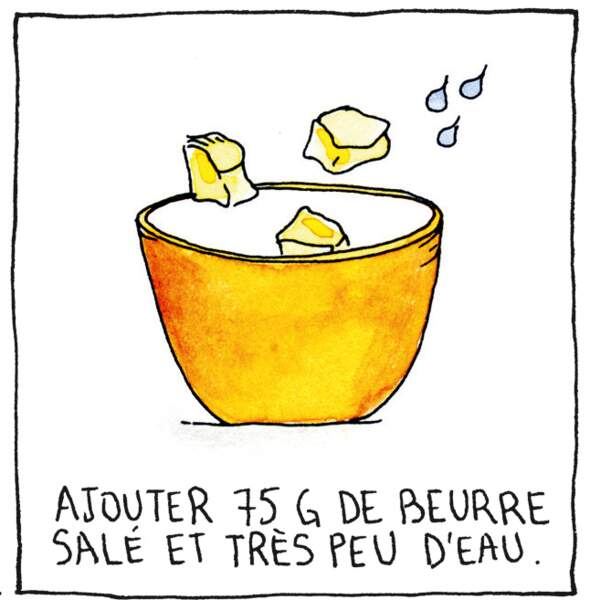 Etape 1 : ajouter du beurre