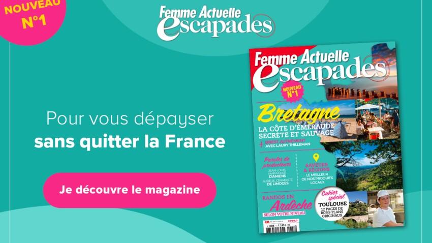 Femme Actuelle Escapades : la nouvelle revue découverte/évasion pour se dépayser sans quitter la France