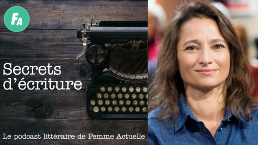 """""""Secrets d'écriture"""" : découvrez le nouveau podcast littéraire de Femme Actuelle, avec Nina Bouraoui (épisode 1)"""