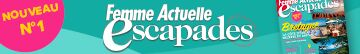 Femme Actuelle Escapades pour vous dépayser sans quitter la France
