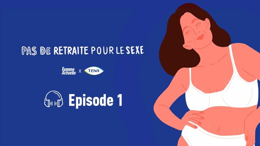 """Podcast sexo : """"Maturité rime avec épanouissement"""""""