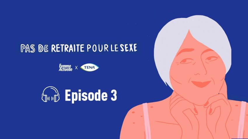 """Podcast sexo : """"Après 50 ans, s'accepter c'est la clé"""""""