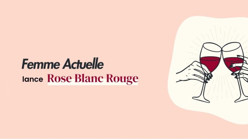 """Femme Actuelle lance """"Rose Blanc Rouge"""", un nouveau rendez-vous autour du vin à consommer sans modération !"""