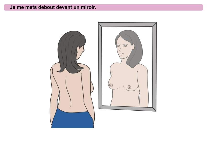 Etape 1 : mettez-vous devant un miroir