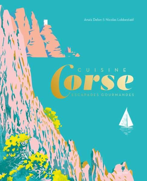 """Livre """"Cuisine Corse"""" d'Anaïs Delon et Nicolas Labbestaël"""