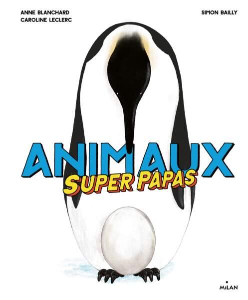 Animaux super papas (ed. Milan)