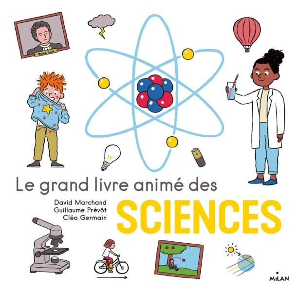 Le grand livre animé des sciences (éd. Milan jeunesse)